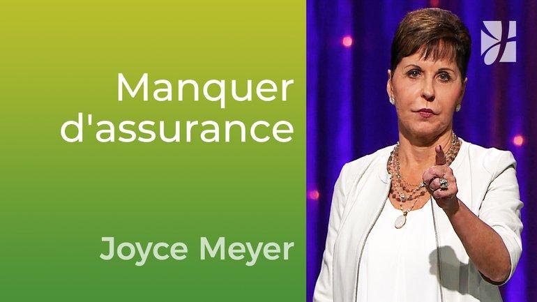 Le remède au manque d'assurance - Joyce Meyer - Vivre au quotidien