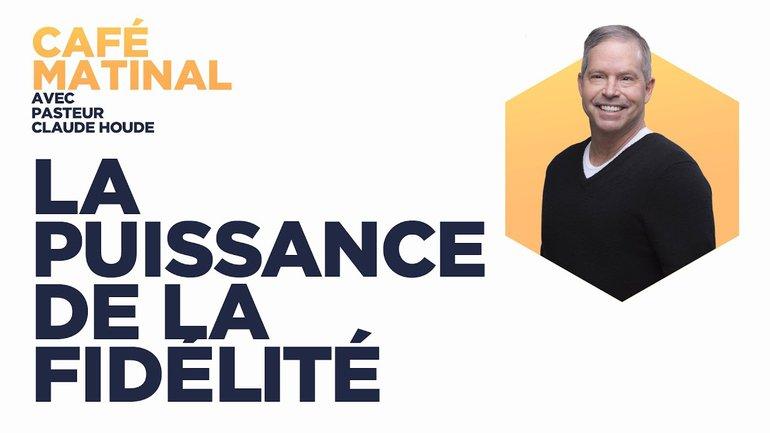 12 octobre 2021 | Luc 1 : La puissance de la fidélité | Claude Houde