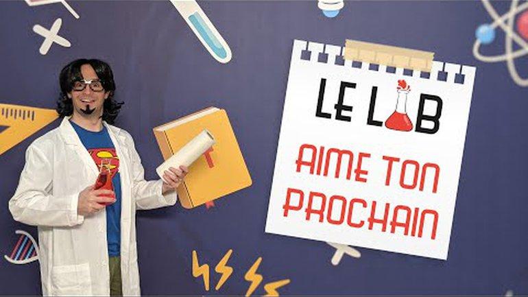 LeLAB | Aime ton prochain | S1E3