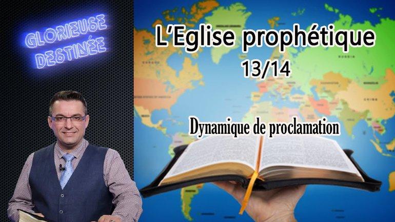L'église prophétique - Dynamique de proclamation - 13/14