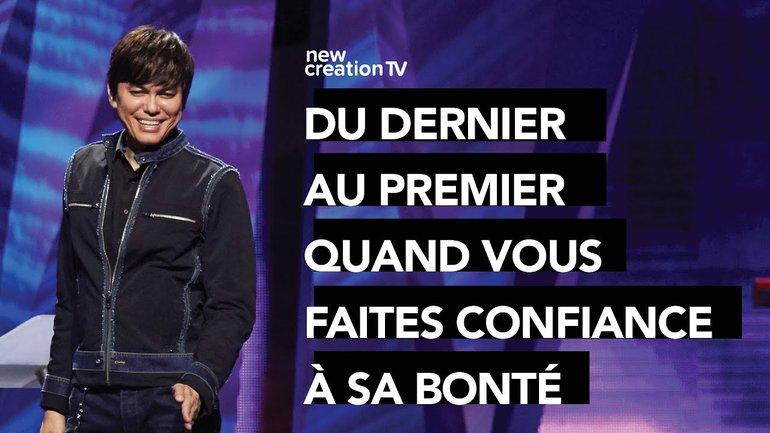 Joseph Prince - Du dernier au premier : faites confiance à sa bonté | New Creation TV Français