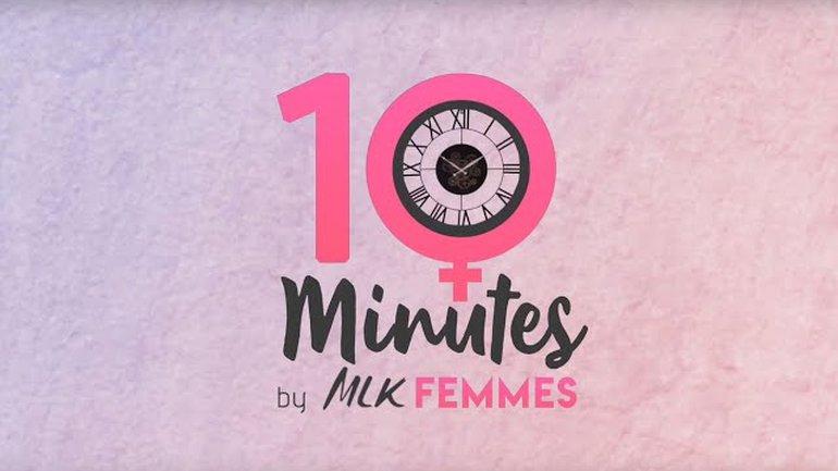 10 Minutes by MLK Femmes #21 - Et toi, de quoi es-tu remplie? - Christiane Enamé