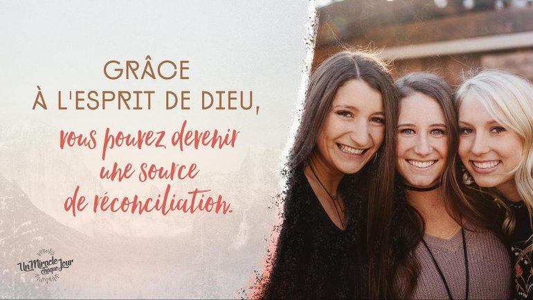 Vous pouvez devenir une source de réconciliation...!