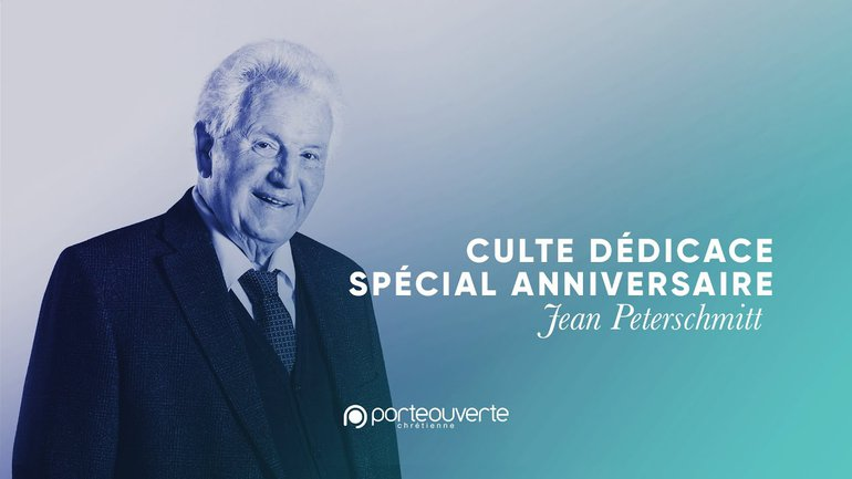 Culte dédicace spécial anniversaire Jean Peterschmitt [Culte PO 06/04/2021]
