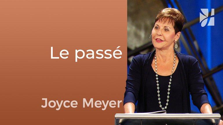 Les démons de votre passé - Joyce Meyer - Fortifié par la foi