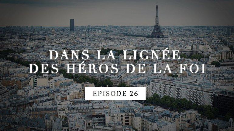 Dans la lignée des héros de la foi - Jean Calvin - Les débuts en France - Episode 26