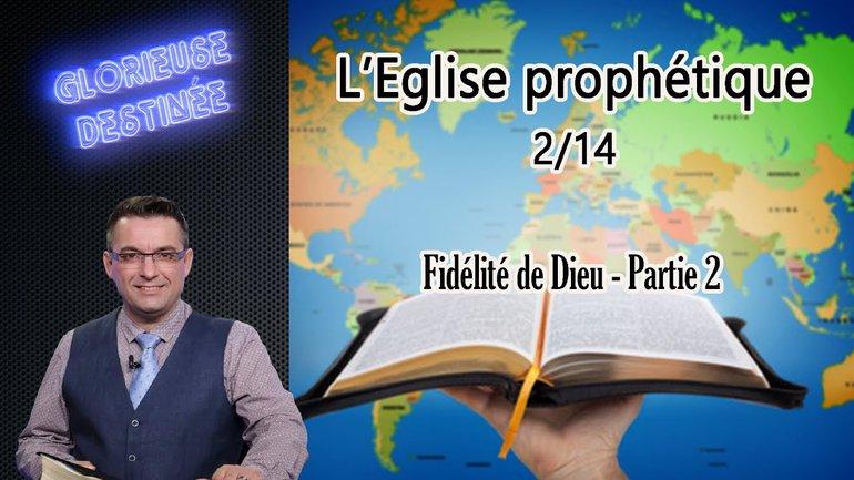 L'Église prophétique - La Fidélité de Dieu - Partie 2 - 2/14