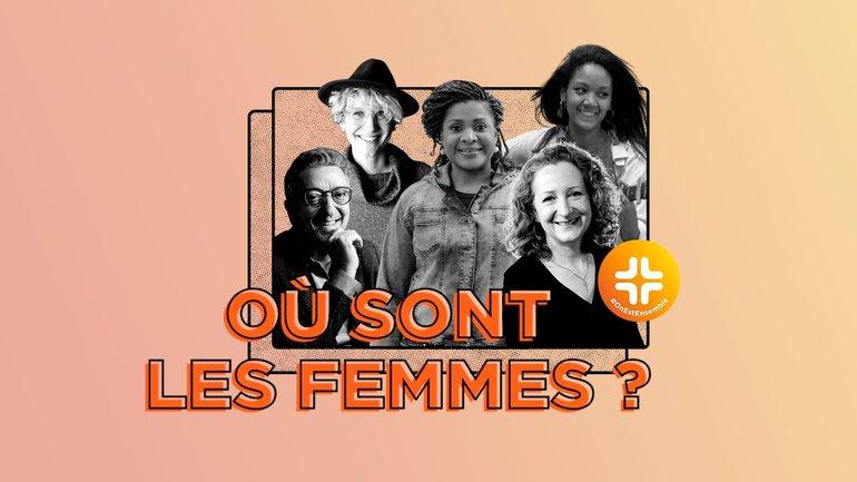 Où sont les femmes ? Émission #OnEstEnsemble en direct