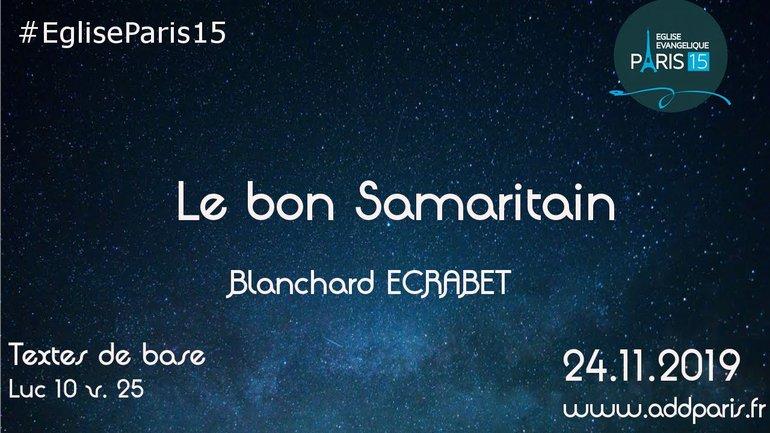 """LE BON SAMARITAIN"""