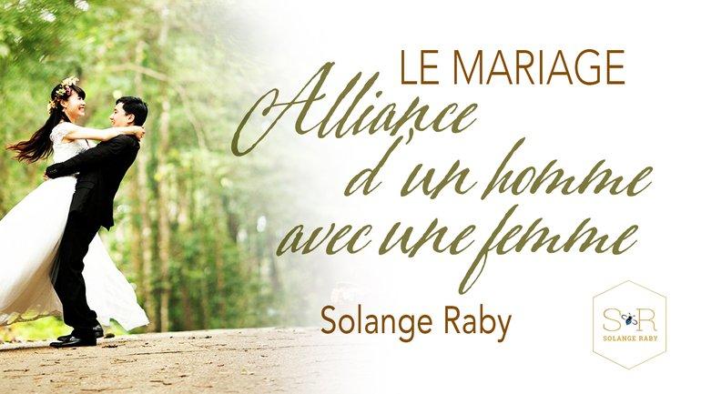 Le mariage, alliance d'un homme avec une femme