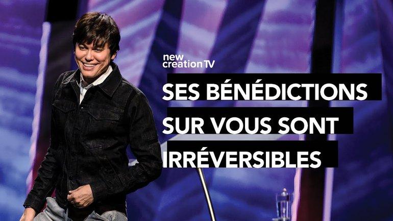 Joseph Prince - Ses bénédictions sur vous sont irréversibles | New Creation TV Français