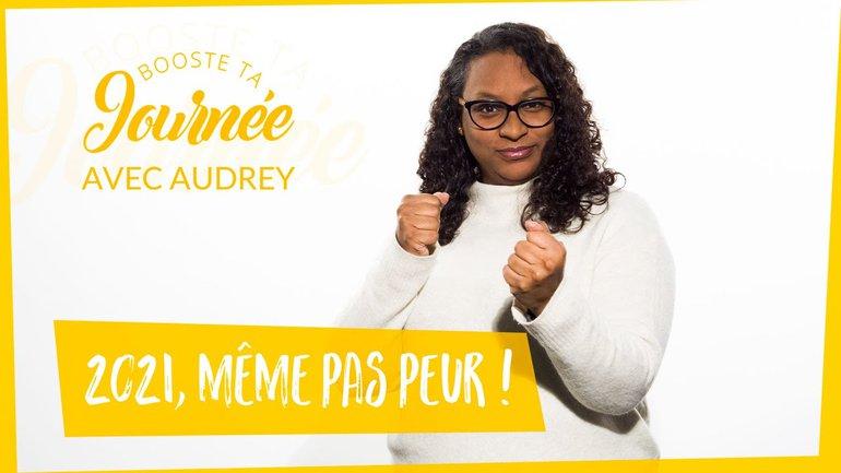 Booste ta journée - Audrey Salafranque - 2021, même pas peur !