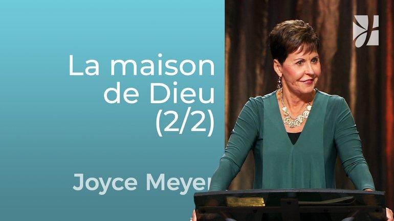Mon cœur...la maison de Dieu (2/2) - Joyce Meyer - Grandir avec Dieu