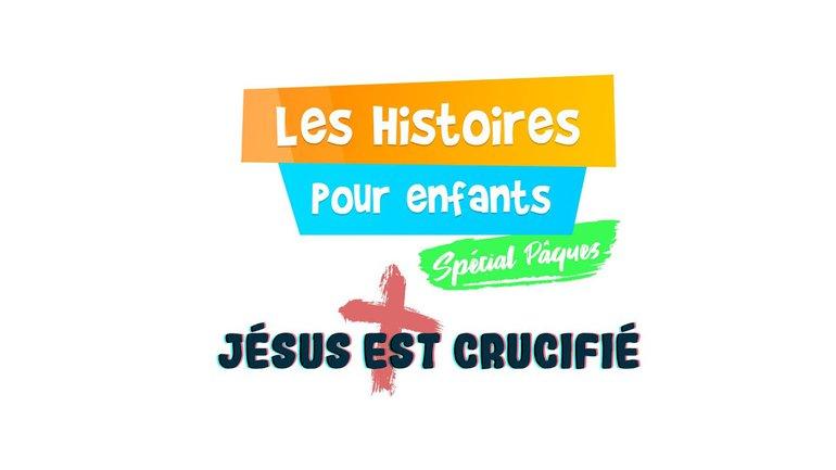 Jésus est crucifié   Pâques