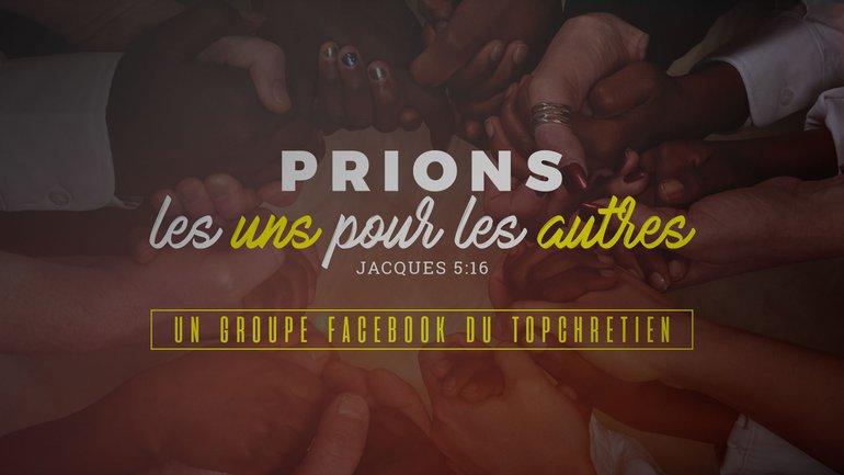 Prions les uns pour les autres ! 🙏