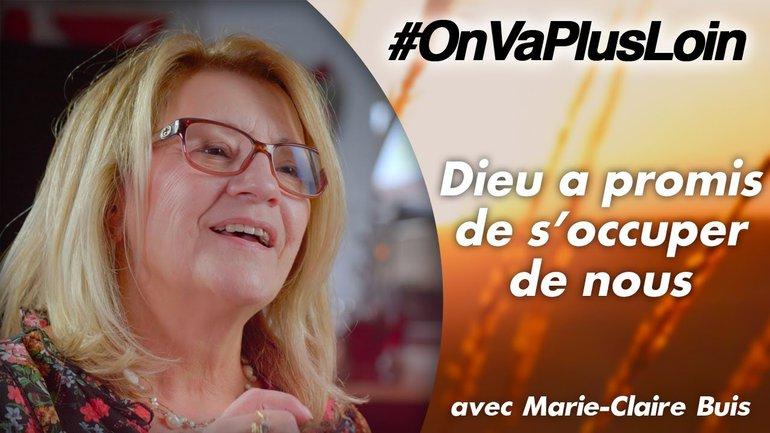 #OnVaPlusLoin avec Marie-Claire Buis // Dieu a promis de s'occuper de nous