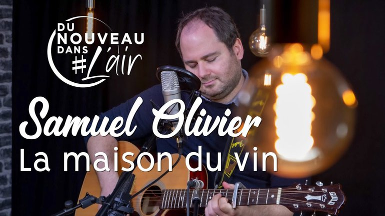 La maison du vin - Samuel Olivier - Du nouveau dans l'air