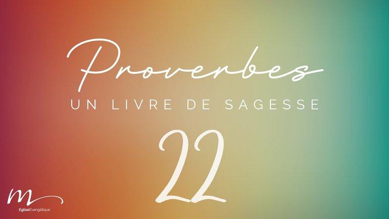 Proverbes Méditation #22 - Jean-Pierre Civelli - Proverbes 17.1-28