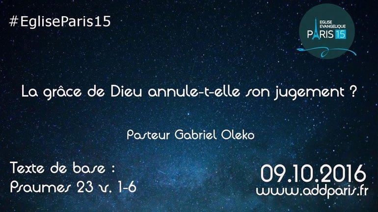 La grâce de Dieu  annule-t-elle son jugement ? - Pasteur Gabriel Oleko