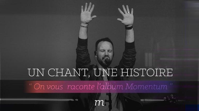 Un chant, Une histoire - L'album Momentum