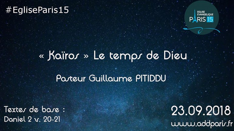 """""""Kaïros"""" Le temps de Dieu - Pasteur Guillaume PITIDDU"""