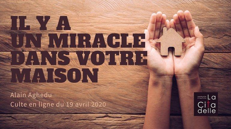 Il y a un miracle dans votre maison - Pasteur Alain Aghedu