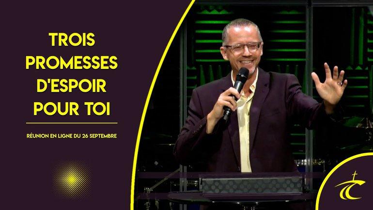 TROIS PROMESSES D'ESPOIR POUR TOI -- Réunion LIVE du CCDM -- dim 26 septembre