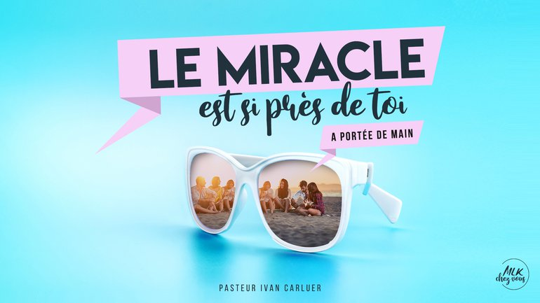 Le miracle est si près de toi : à portée de main #2