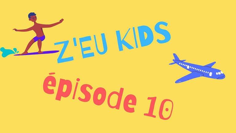 Z'Eu Kids - Episode 10