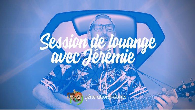 Session de Louange avec Jérémie