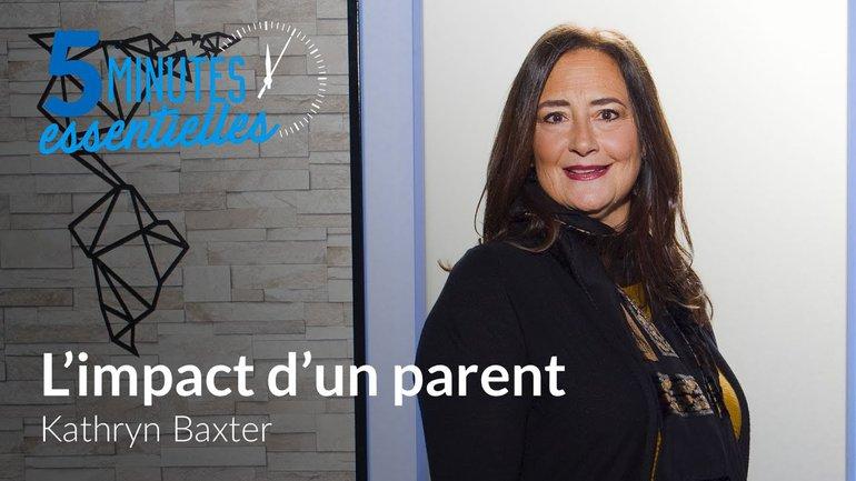 5 minutes essentielles - Kathryn Baxter - L'impact d'un parent