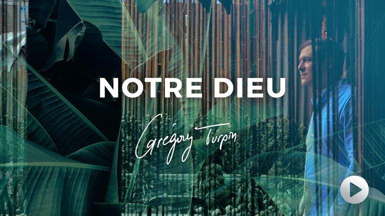Grégory Turpin - Notre Dieu
