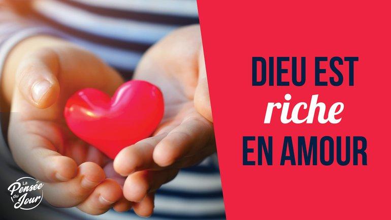 Dieu est riche en amour