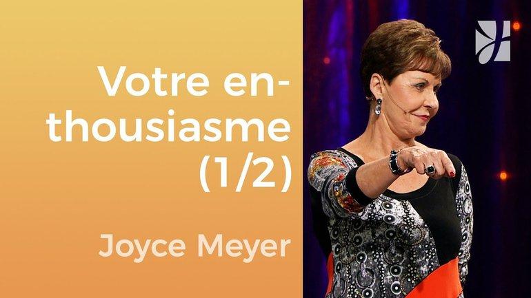 Avez-vous perdu votre enthousiasme ? (1/2) - Joyce Meyer - JMF EEL 557 1