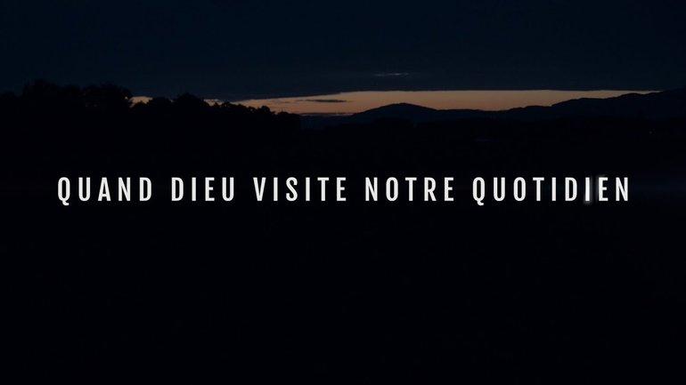 """Documentaire - """"Quand Dieu visite notre quotidien"""""""