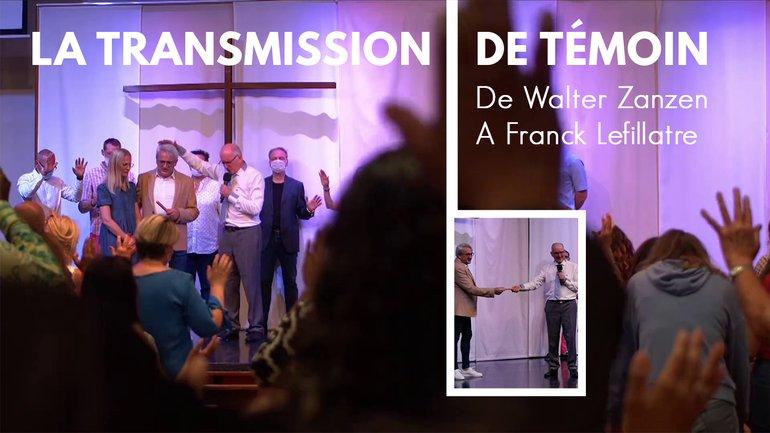 La transmission de témoin - Walter Zanzen - Culte du 27 juin 2021