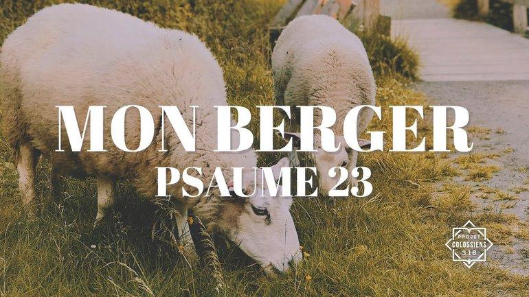 Mon Berger - Psaume 23