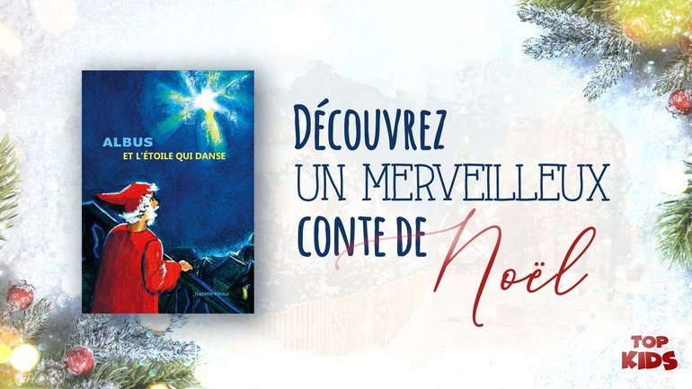 """Découvrez """"Albus et l'étoile qui danse"""", un conte de Noël pas comme les autres !"""