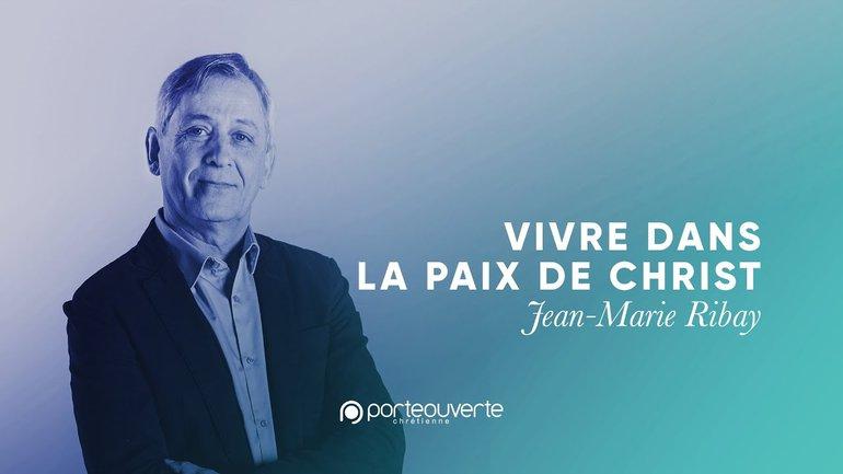 Vivre dans la paix de Christ - Jean-Marie Ribay [Culte PO 02/08/2020]