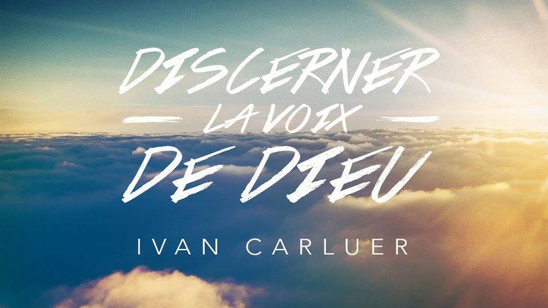 Discerner la voix de Dieu (2) | Ivan Carluer