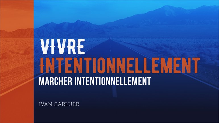 """1/5 """"Vivre intentionnellement"""" avec Ivan Carluer - Marcher intentionnellement"""