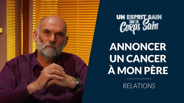 Épisode 14 - Relations : annoncer un cancer à mon père