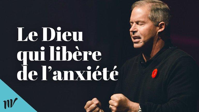 Le Dieu qui libère de l'anxiété | Claude Houde