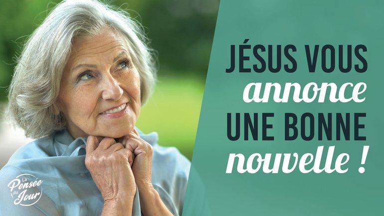 Jésus vous annonce une bonne nouvelle