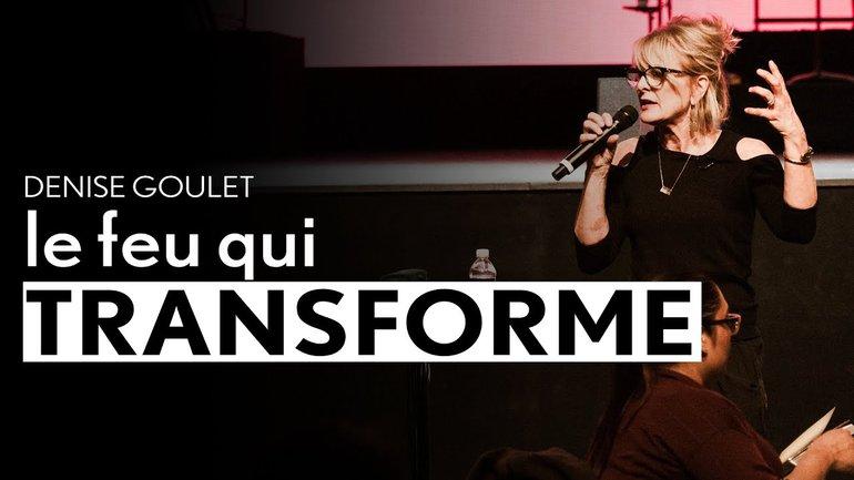 Le feu qui transforme - Denise Goulet - IChurch francophonie