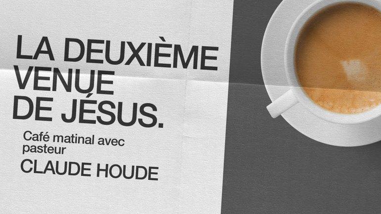 4 Janvier 2021 _La deuxième venue de Jésus _Claude Houde