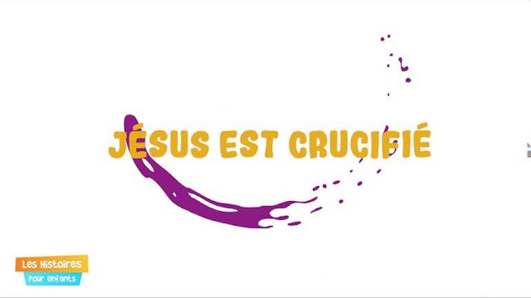 Jésus est crucifié - Episode 27