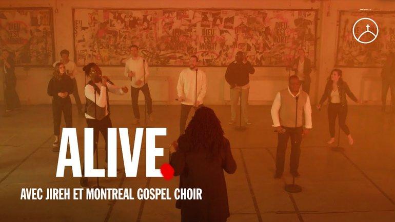 Alive - la Chapelle Musique, Jireh & Montreal Gospel Choir