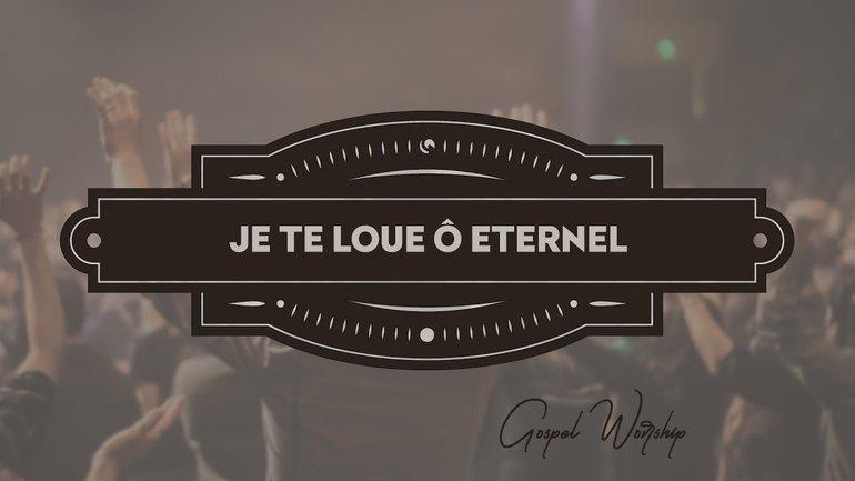 Je te loue Ô Eternel - Luc Dumont