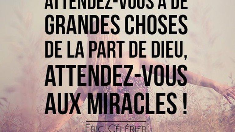Mon ami(e),Dieu fait des miracles